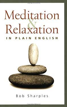 Meditation & Relaxation in Plain English 9780861712861