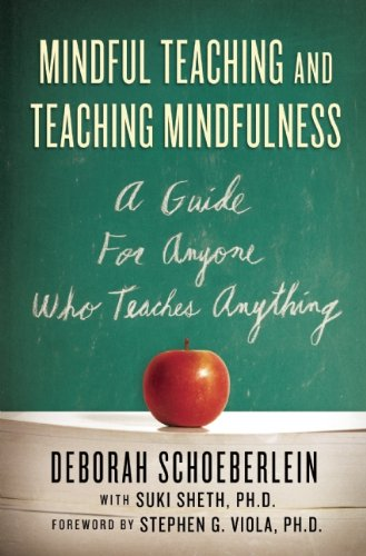 Mindful Teaching and Teaching Mindfulness: A Guide for Anyone Who Teaches Anything 9780861715671