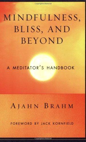 Mindfulness, Bliss, and Beyond: A Meditator's Handbook 9780861712755