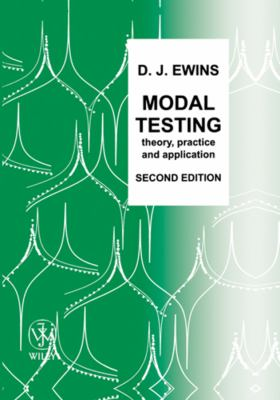 Modal Testing: Theory, Practice and Application (Mechanical Engineering Research Studies: Engineering Dynamics Series) D. J. Ewins