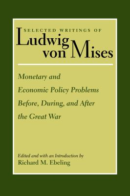 Monetary and Economic Policy Problems Before, During, and After the Great War 9780865978324