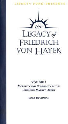 Morality and Community in the Extended Market Order: Legacy of Friedrich Von Hayek DVD Volume 7 9780865976498