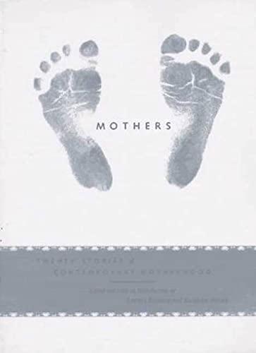 Mothers : Twenty Stories of Contemporary Motherhood
