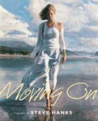 Moving on: The Art of Steve Hanks 9780867130980