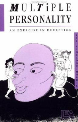 Multiple Personality: An Exercise in Deception 9780863771286