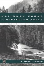National Parks and Protected Areas: Their Role in Environmental Protection
