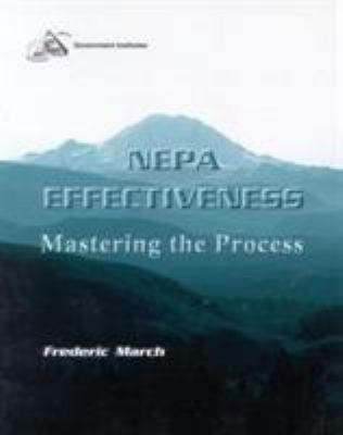 Nepa Effectiveness: Mastering the Process: Mastering the Process 9780865876088