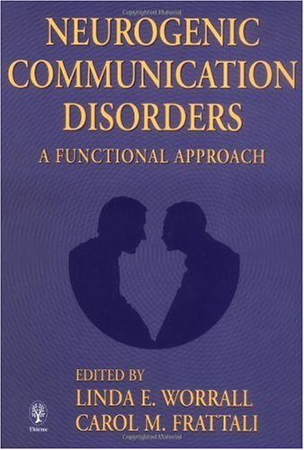 Neurogenic Communication Disorders: A Functional Approach 9780865778689