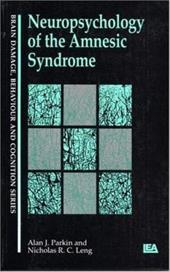 Neuropsychology of the Amnesic Syndrome