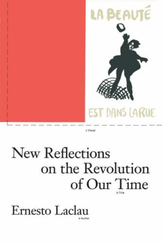 New Reflections on the Revolution of Our Time: Ernesto Laclau 9780860919193