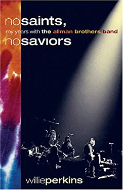 No Saints, No Saviors: My Years with the Allman Brothers Band 9780865549678