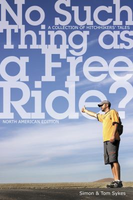 No Such Thing as a Free Ride?: A Collection of Hitchhiking Tales 9780864925053