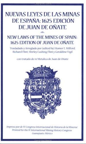 Nuevas Leyes de las Minas de Espana: 1625 Edicion de Juan de Onate 9780865342910