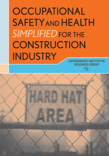 Occupational Safety and Health Simplified for the Construction Industry 9780865870215