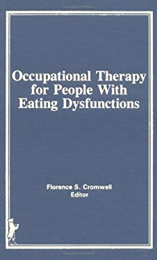 Occupational Therapy for People with Eating Dysfunctions 9780866565882
