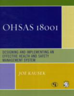 Ohsas 18001: Designing and Implementing an Effective Health and Safety Management System 9780865871991