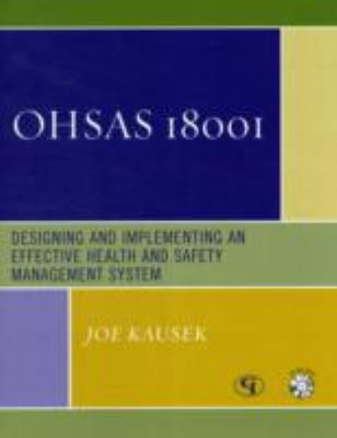 Ohsas 18001: Designing and Implementing an Effective Health and Safety Management System