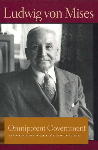Omnipotent Government: The Rise of the Total State and Total War 9780865977549
