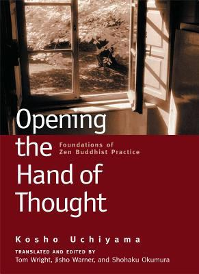 Opening the Hand of Thought: Foundations of Zen Buddhist Practice 9780861713578
