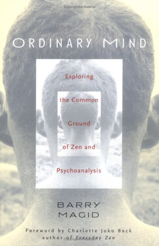 Ordinary Mind: Exploring the Common Ground of Zen and Psychoanalysis 9780861714957