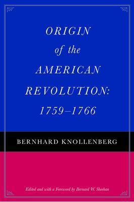 Origin of the American Revolution: 1759-1766 9780865973824