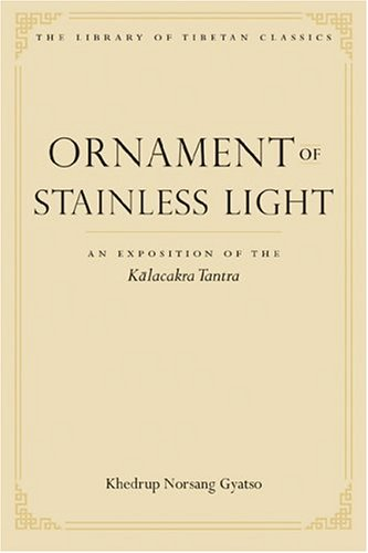 Ornament of Stainless Light: An Exposition of the Kalachakra Tantra 9780861714520