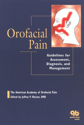 Orofacial Pain: Guidelines for Assessment, Diagnosis & Management 9780867153125