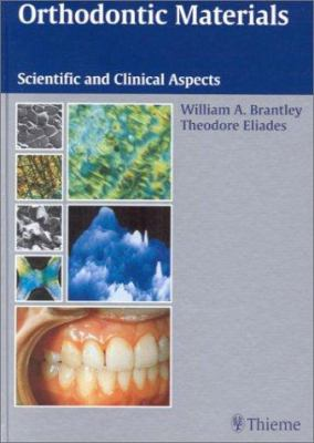 Orthodontic Materials: Scientific and Clinical Aspects 9780865779297
