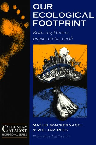 Our Ecological Footprint: Reducing Human Impact on the Earth 9780865713123