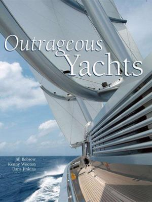 Outrageous Yachts 9780865652576