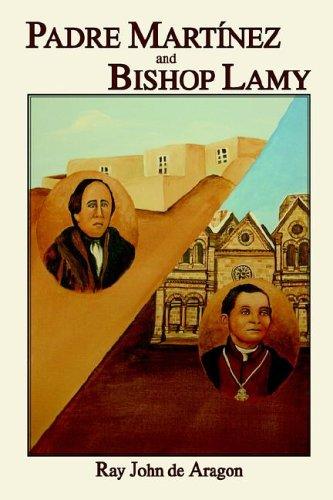 Padre Martinez and Bishop Lamy 9780865345065
