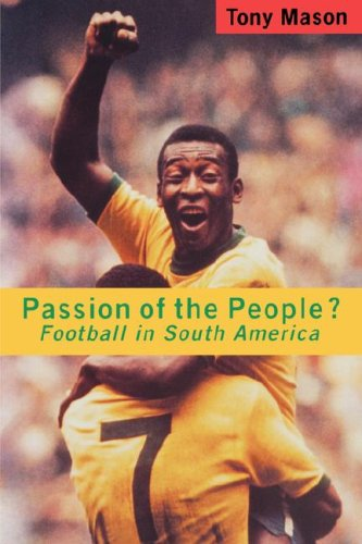 Passion of the People?: Football in South America 9780860916673