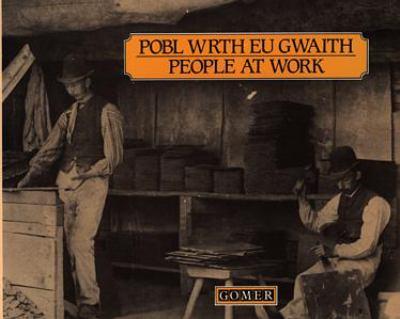 People at Work (Pobl Wrth Eu Gwaith) 9780863833670