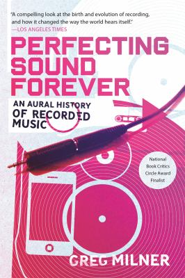 Perfecting Sound Forever: An Aural History of Recorded Music 9780865479388