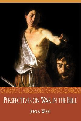 Perspectives on War in the Bible 9780865545649