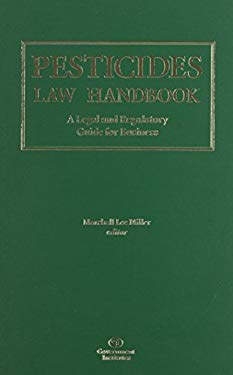 Pesticides Law Handbook: A Legal and Regulatory Guide for Business: A Legal and Regulatory Guide for Business 9780865876330