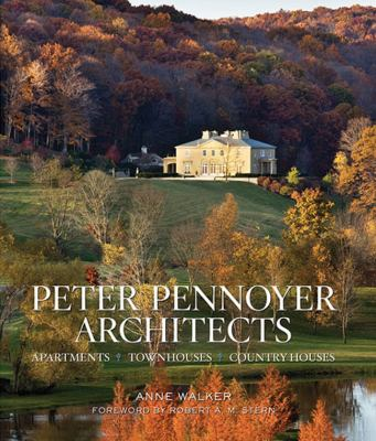 Peter Pennoyer Architects: Apartments, Townhouses, Country Houses 9780865652682