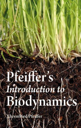 Pfeiffer's Introduction to Biodynamics 9780863158483