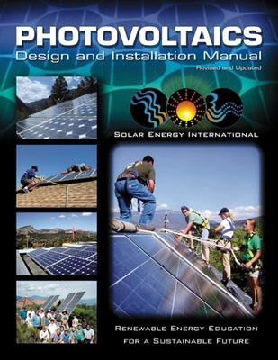 Photovoltaics: Design and Installation Manual 9780865715202