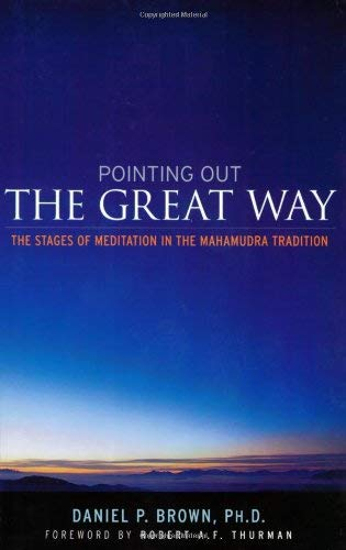 Pointing Out the Great Way: The Stages of Meditation in the Mahamudra Tradition 9780861713042