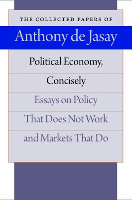Political Economy, Concisely: Essays on Policy That Does Not Work and Markets That Do 9780865977778
