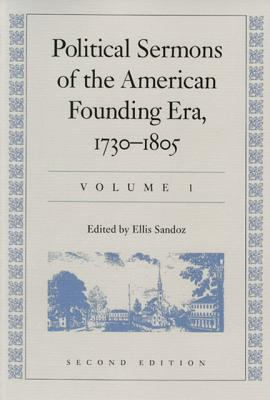 Political Sermons of the American Founding Era: 1730-1805 9780865970908