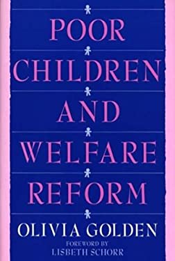 Poor Children and Welfare Reform 9780865690455