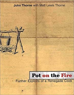 Pot on the Fire: Further Exploits of a Renegade Cook 9780865476202