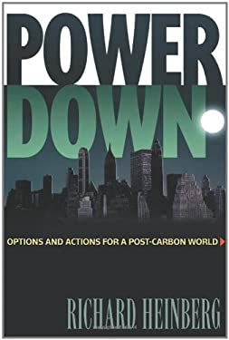 Powerdown: Options and Actions for a Post-Carbon World 9780865715103
