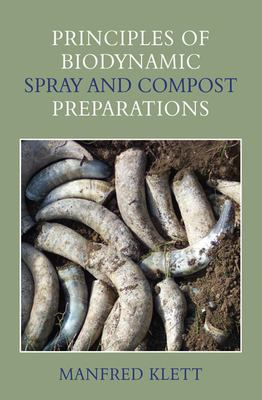Principles of Biodynamic Spray and Compost Preparations 9780863155420