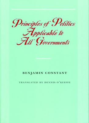 Principles of Politics Applicable to All Governments 9780865973954