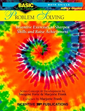 Problem Solving Grades 6-8: Inventive Exercises to Sharpen Skills and Raise Achievement 9780865303683