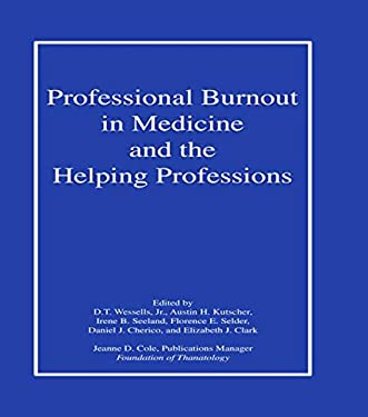 Professional Burnout in Medicine and the Helping Professions 9780866567855
