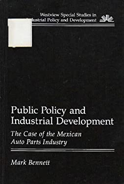 Public Policy and Industrial Development: The Case of the Mexican Auto Parts Industry
